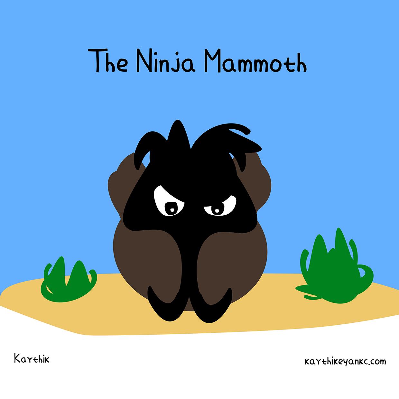 The Ninja Mammoth